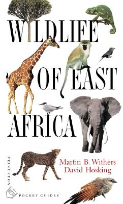 Wildlife of East Africa By Withers, Martin B./ Hosking, David